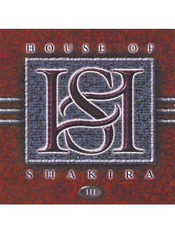House Of Shakira - III + Live At Sweden Rock