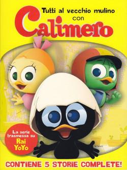 Calimero - Tutti Al Vecchio Mulino Con Calimero