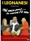 Legnanesi (I) - Chi Vusa Puse' La Vacca L'E' Sua (3a Compagnia)