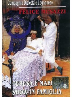 Legnanesi (I) - Teresa E Mabilia Show In Famiglia