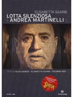 Lotta Silenziosa - Andrea Martinelli