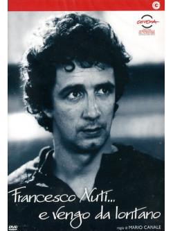 Francesco Nuti E Vengo Da Lontano