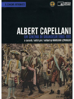Albert Capellani - Un Cinema Di Grandeur 1905-1911 (Dvd+Booklet)