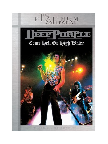 Deep Purple - Come Hell Or High Water (The Platinum Collection)