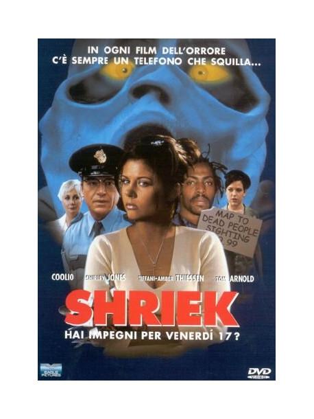 Shriek - Hai Impegni Per Venerdi' 17?