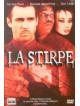 Stirpe (La)