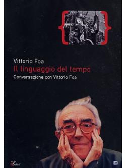 Linguaggio Del Tempo (Il) - Conversazione Con Vittorio Foa