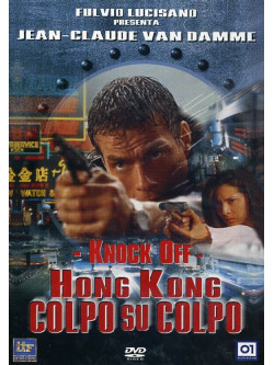Knock Off - Hong Kong Colpo Su Colpo