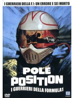 Pole Position - I Guerrieri Della Formula 1