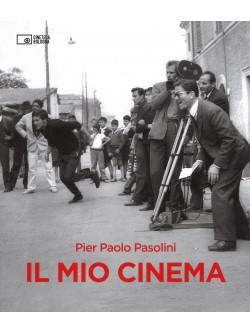 Pier Paolo Pasolini - Il Mio Cinema