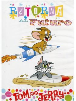 Tom & Jerry - Ritorna Al Futuro