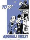 Toto' - Animali Pazzi