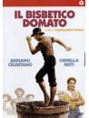 Bisbetico Domato (Il)