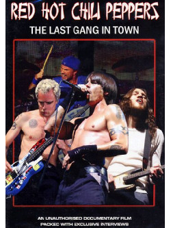 Red Hot Chili Peppers - The Last Gang In Town