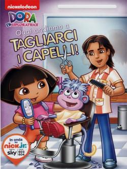 Dora L'Esploratrice - Oggi Andiamo A Tagliarci I Capelli