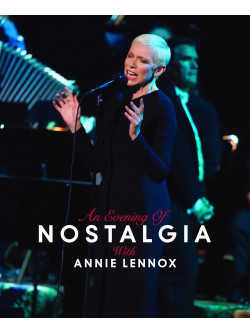 Annie Lennox - An Evening Of Nostalgia With Annie Lennox
