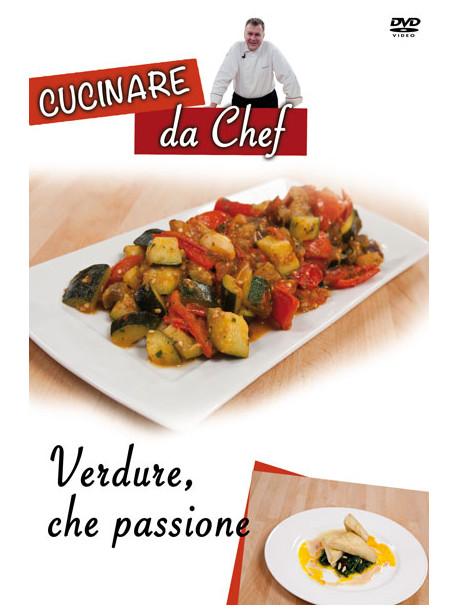 Cucinare Da Chef - Verdure, Che Passione