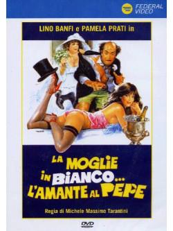 Moglie In Bianco L'Amante Al Pepe (La)