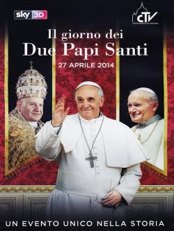 Giorno Dei Due Papi Santi (Il) - 27 Aprile 2014