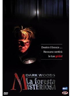 Dark Woods - La Foresta Misteriosa