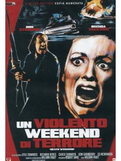 Violento Weekend Di Terrore (Un) (Ed. Limitata E Numerata)