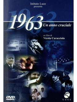 1963 Un Anno Cruciale