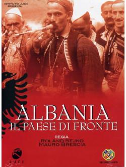 Albania - Il Paese Di Fronte