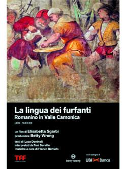 Lingua Dei Furfanti (La) - Romanino In Valle Camonica (Dvd+Libro)
