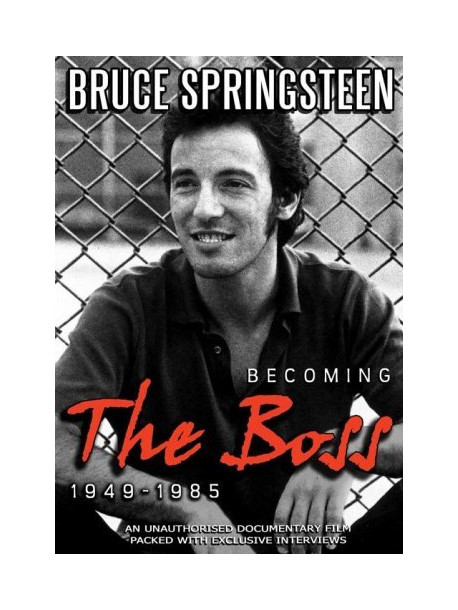 Bruce Springsteen - Becoming The Boss 1949-1985