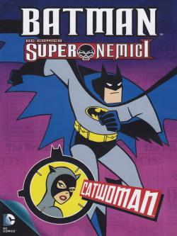Batman - Super Nemici - Catwoman