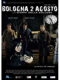 Bologna 2 Agosto - I Giorni Della Collera