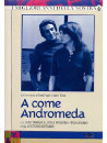 A Come Andromeda (3 Dvd)