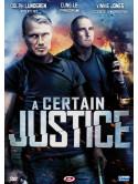 Certain Justice (A)