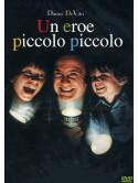 Eroe Piccolo Piccolo (Un)