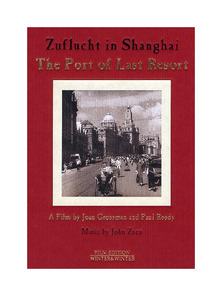 Port Of Last Resort (The) - Zuflucht In Shanghai
