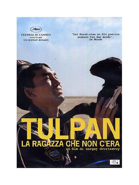 Tulpan - La Ragazza Che Non C'Era