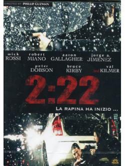 2:22 - La Rapina Ha Inizio
