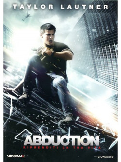 Abduction - Riprenditi La Tua Vita