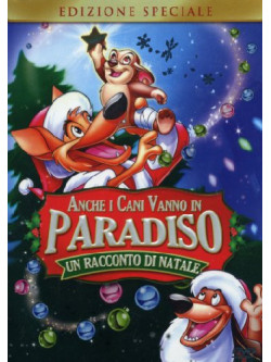 Anche I Cani Vanno In Paradiso - Un Racconto Di Natale (SE)