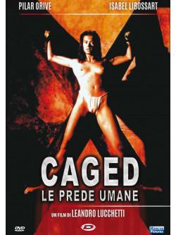 Caged - Le Prede Umane