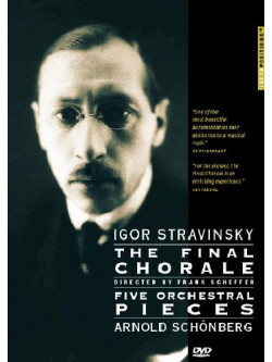 Igor Stravinsky - The Final Chorale / Arnold Schonberg - Five Orchestral Pieces