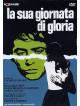 Sua Giornata Di Gloria (La)