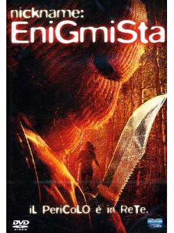 Nickname: Enigmista