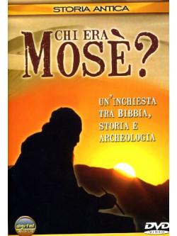 Chi Era Mose'?