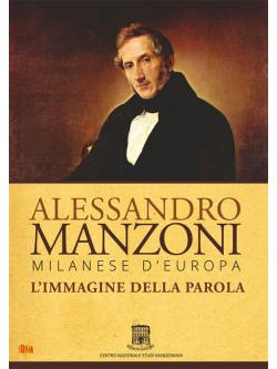 Alessandro Manzoni - Milanese D'Europa. L'Immagine Della Parola