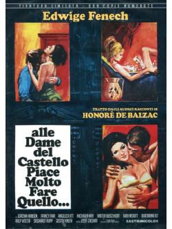 Alle Dame Del Castello Piace Molto Fare Quello... (Ed. Limitata E Numerata)