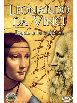 Leonardo Da Vinci - L'Arte E La Scienza