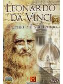 Leonardo Da Vinci - Il Genio E Il Suo Tempo