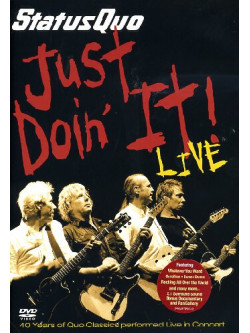 Status Quo - Just Doin' It Live - 40 Years Of Quo