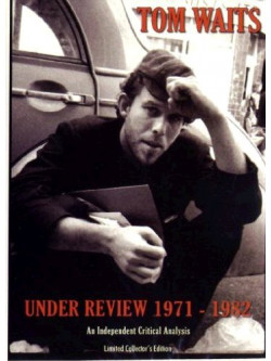 Tom Waits - Under Review 1971-82